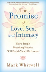 The Promise of Love, Sex and Intimacy - Mark Whitwell