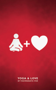 Yoga & Love by Vish Iyer